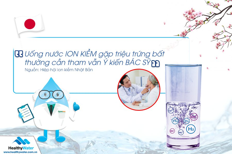 Uống nước ion kiềm gặp triệu chứng bất thường cần tham vấn ý kiến bác syx